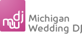 Michigan Wedding DJ - Michigan Wedding DJ Service